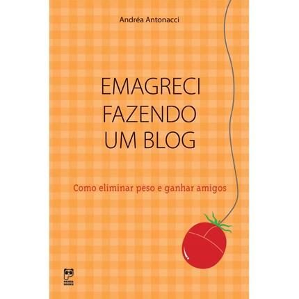 Livro---Emagreci-Fazendo-um-Blog--Como-Eliminar-Peso-e-Ganhar-Amigos_0